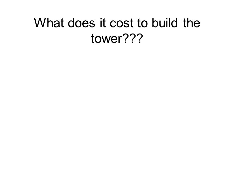 What does it cost to build the tower