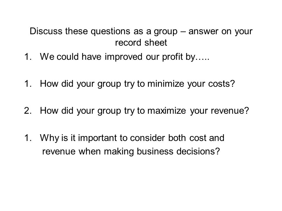 Discuss these questions as a group – answer on your record sheet