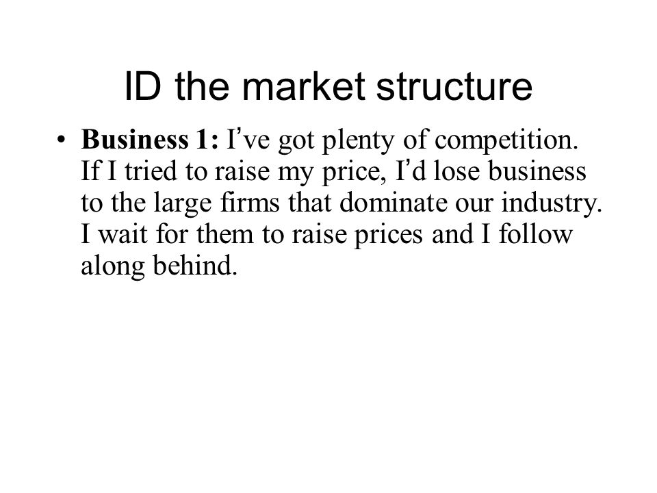 ID the market structure