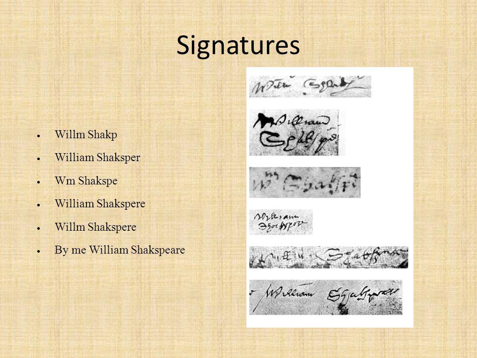 Signatures Willm Shakp William Shaksper Wm Shakspe William Shakspere