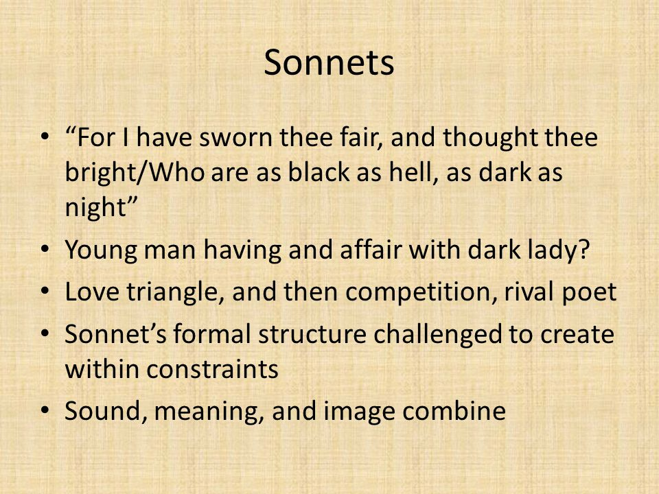 Sonnets For I have sworn thee fair, and thought thee bright/Who are as black as hell, as dark as night