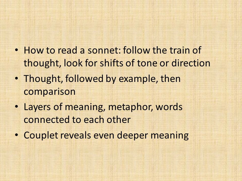 How to read a sonnet: follow the train of thought, look for shifts of tone or direction