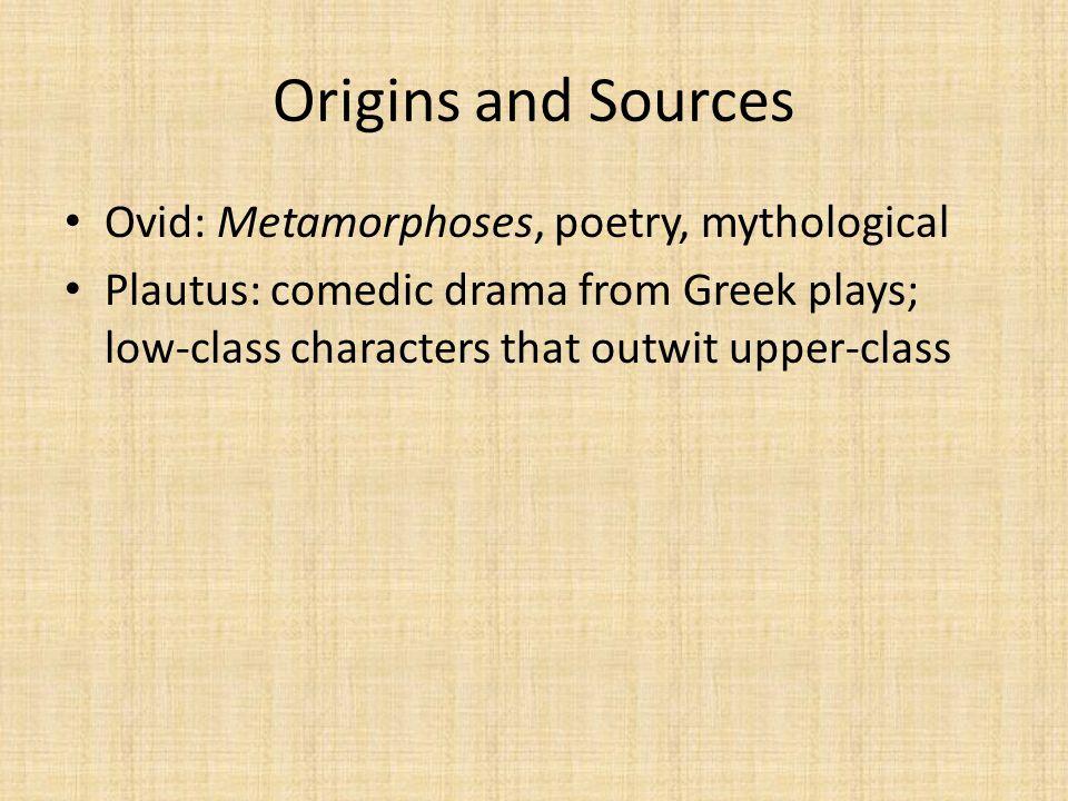 Origins and Sources Ovid: Metamorphoses, poetry, mythological