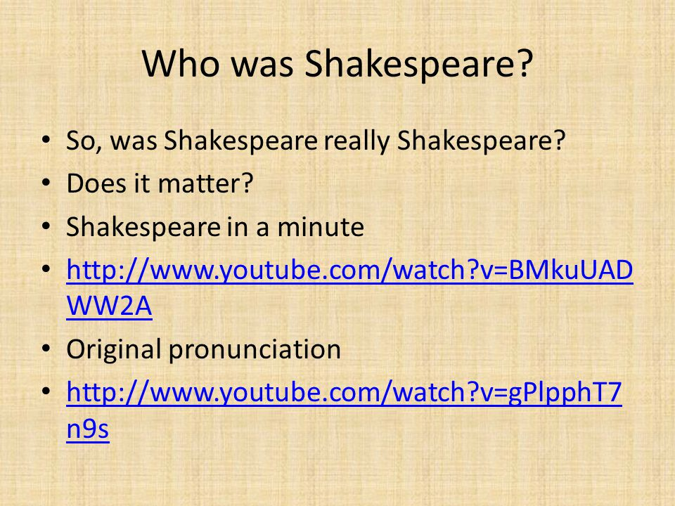 Who was Shakespeare So, was Shakespeare really Shakespeare