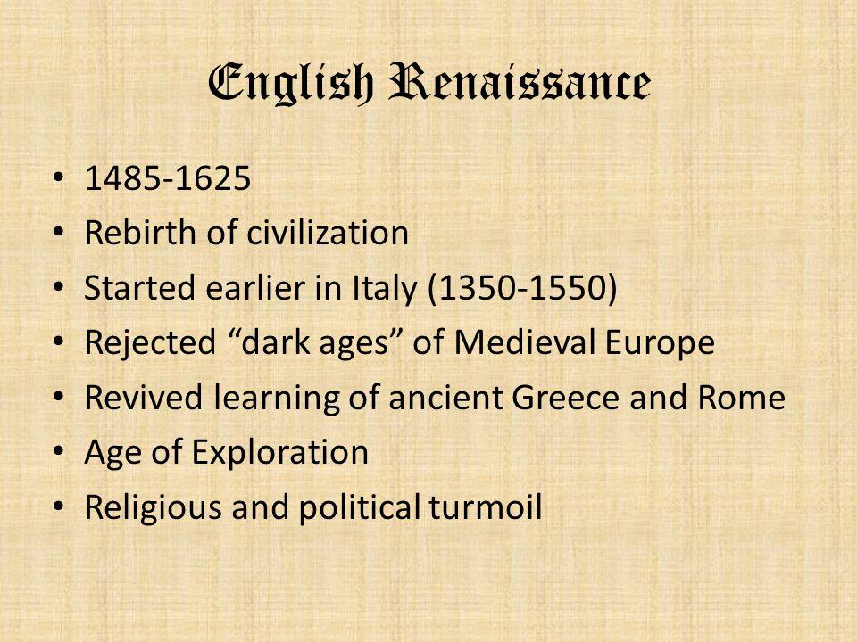 English Renaissance 1485-1625 Rebirth of civilization