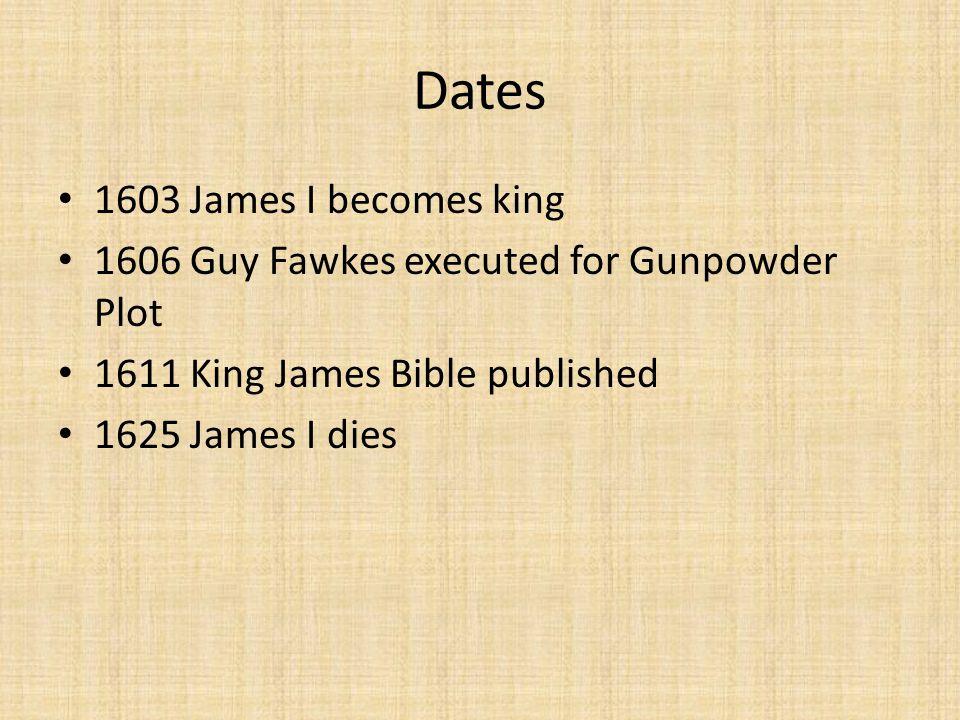 Dates 1603 James I becomes king