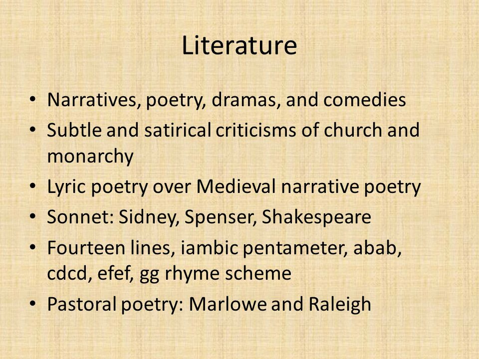 Literature Narratives, poetry, dramas, and comedies