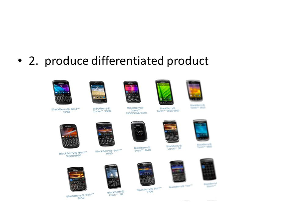 2. produce differentiated product