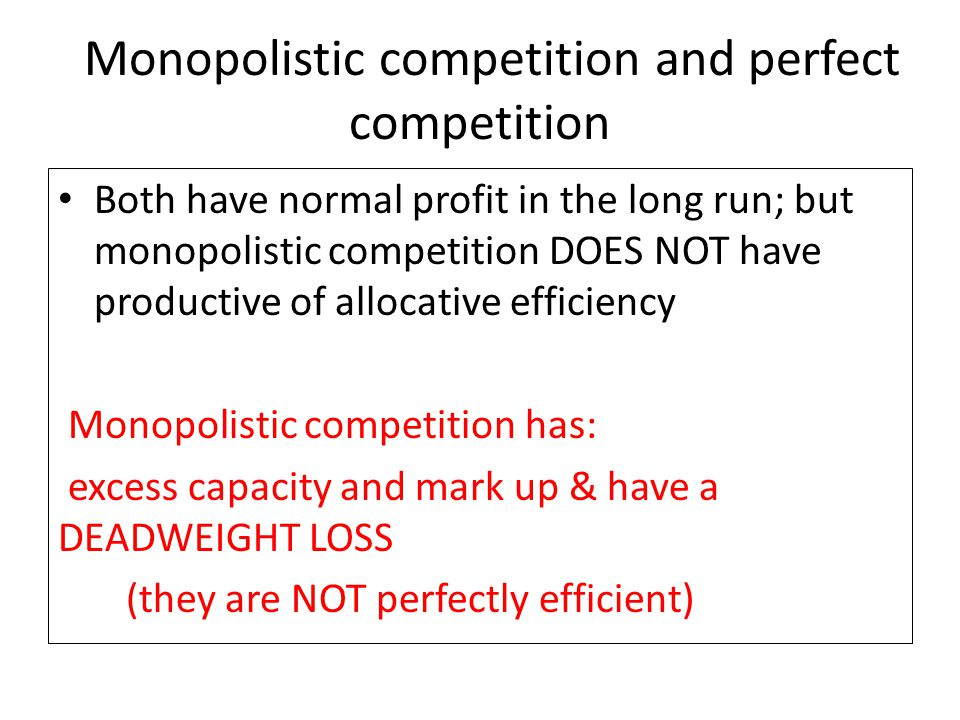 Monopolistic competition and perfect competition