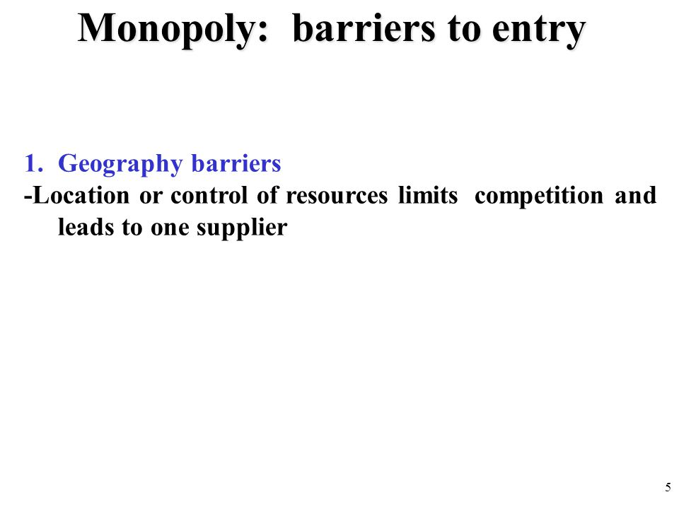 Monopoly: barriers to entry