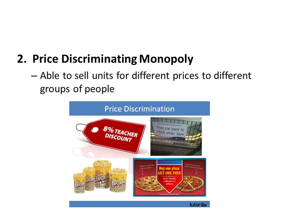 2. Price Discriminating Monopoly