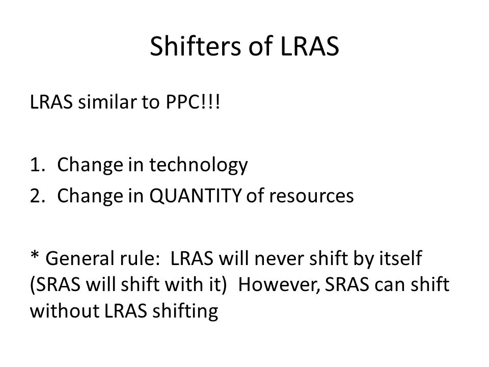 Shifters of LRAS LRAS similar to PPC!!! Change in technology