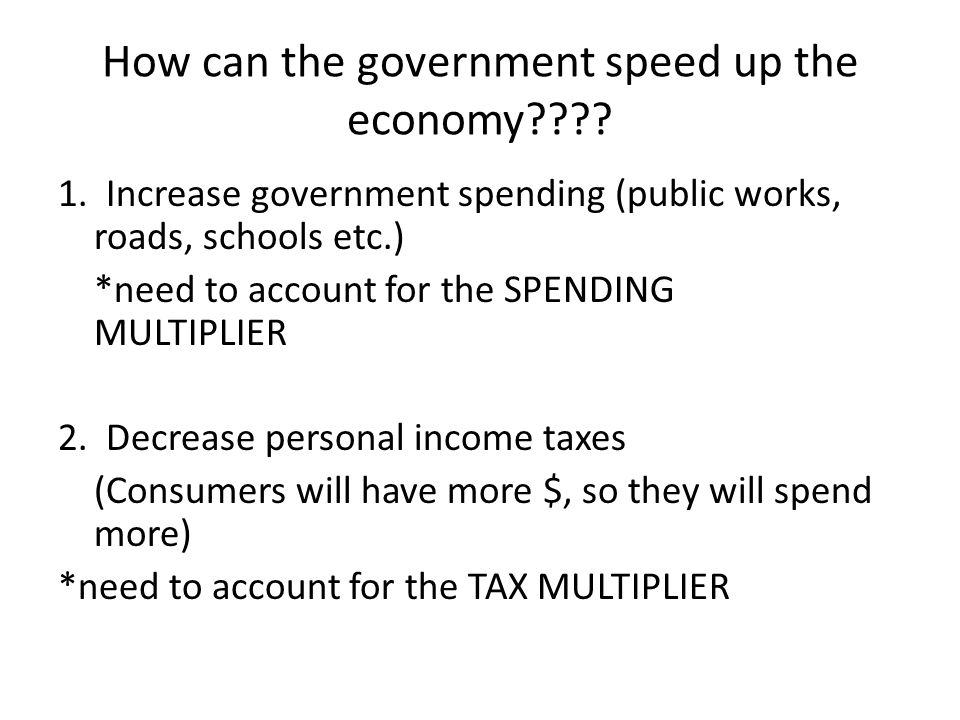 How can the government speed up the economy