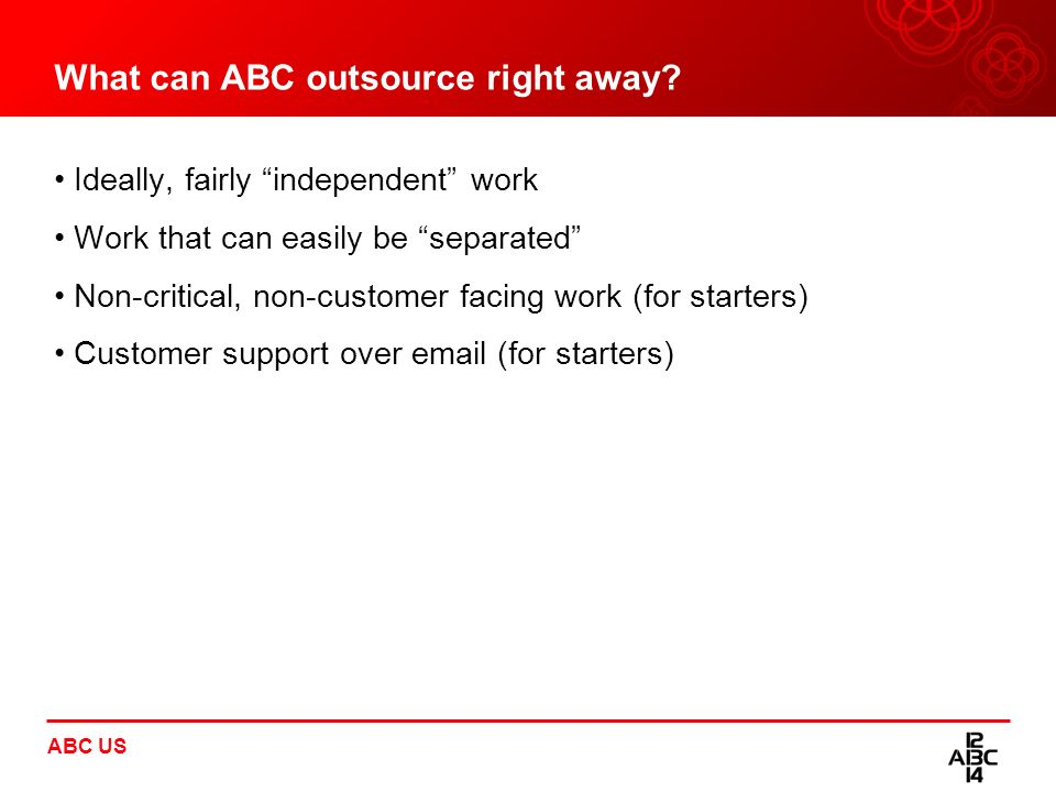 What can ABC outsource right away
