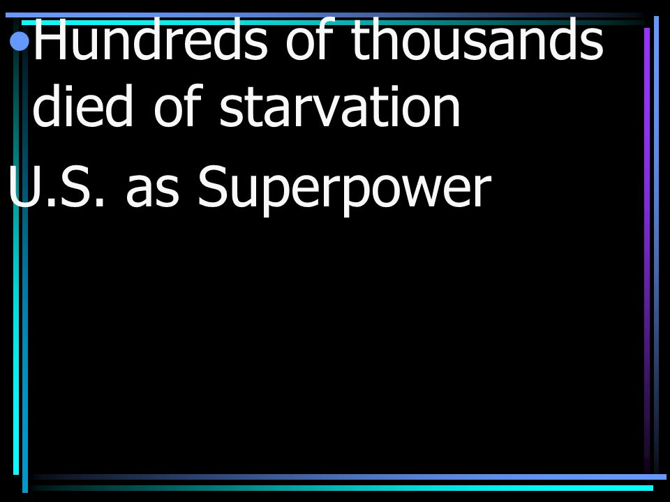 Hundreds of thousands died of starvation