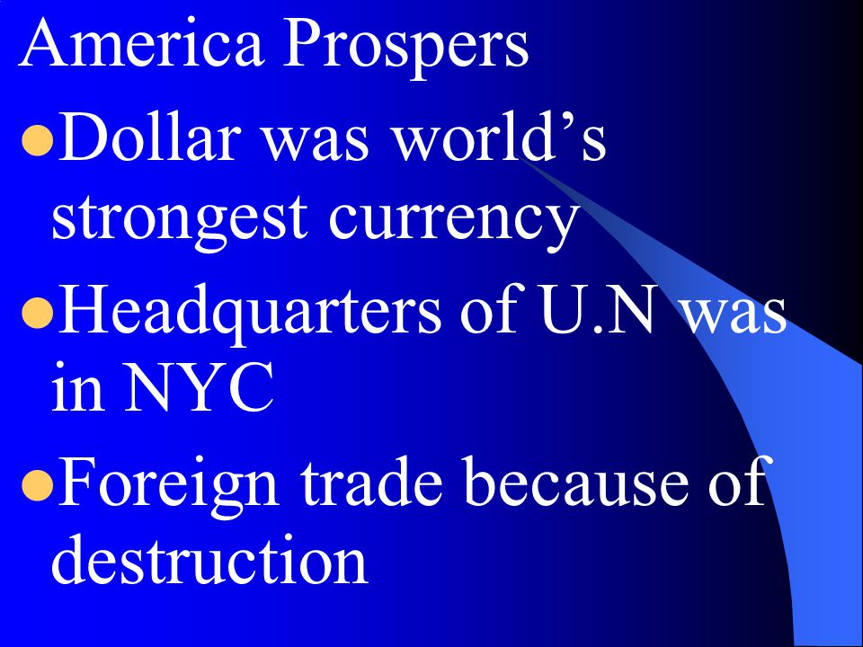 America Prospers Dollar was world's strongest currency.