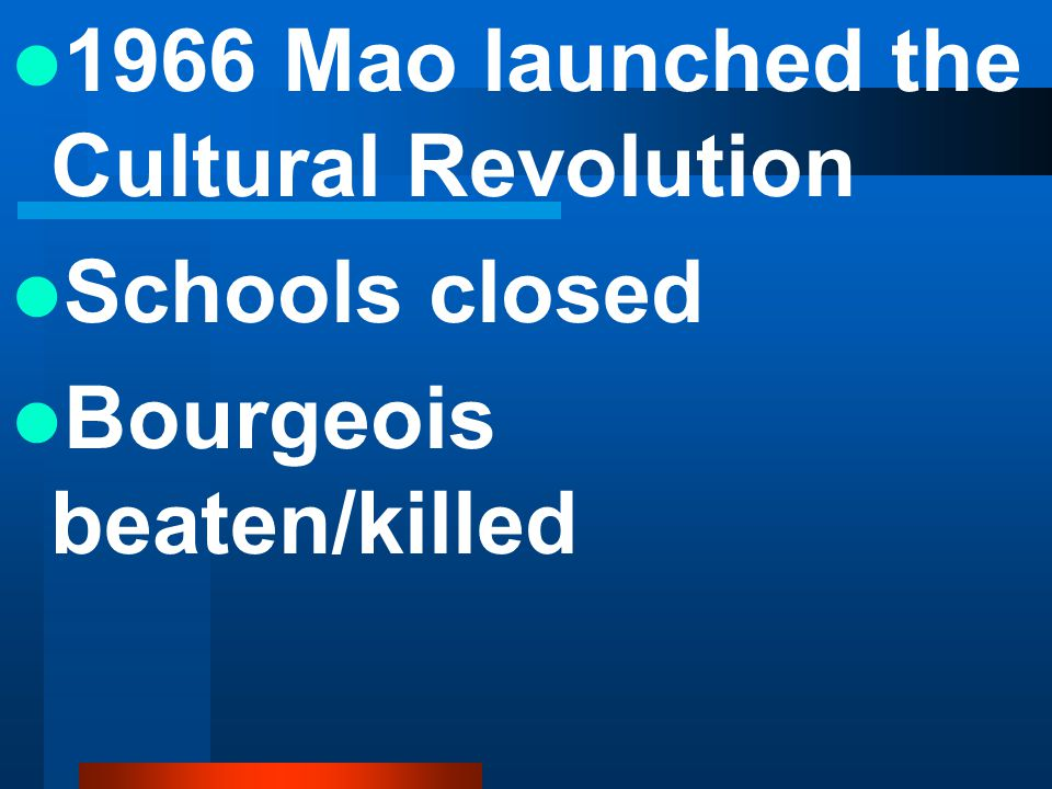 1966 Mao launched the Cultural Revolution