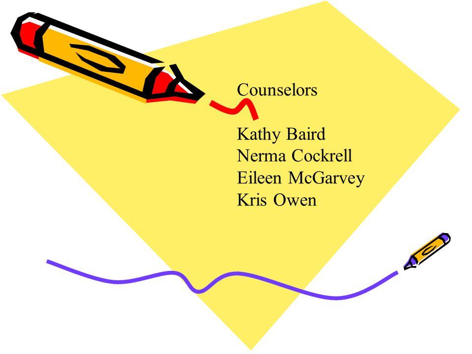 Counselors Kathy Baird Nerma Cockrell Eileen McGarvey Kris Owen