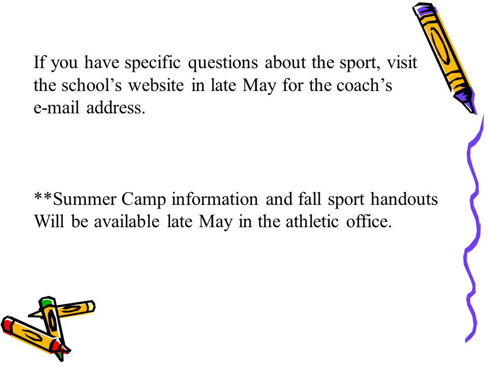 If you have specific questions about the sport, visit