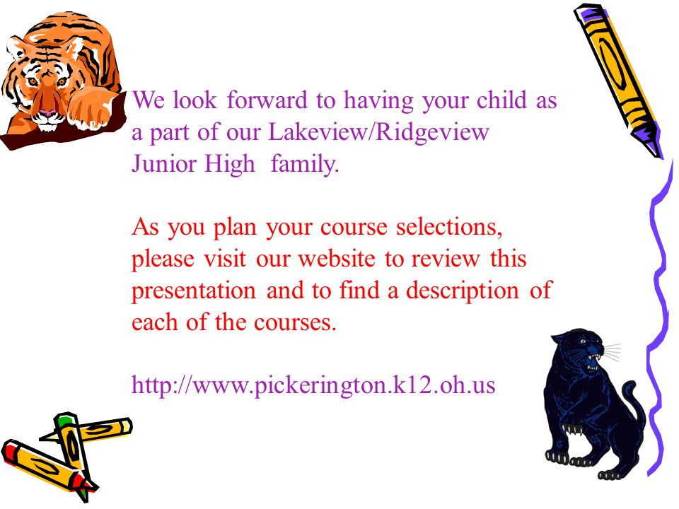 We look forward to having your child as a part of our Lakeview/Ridgeview Junior High family.