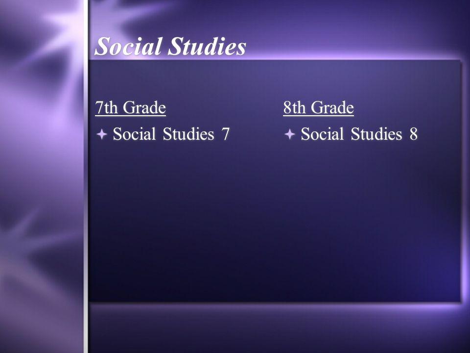 Social Studies 7th Grade Social Studies 7 8th Grade Social Studies 8