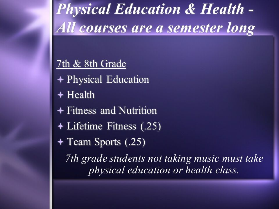 Physical Education & Health - All courses are a semester long