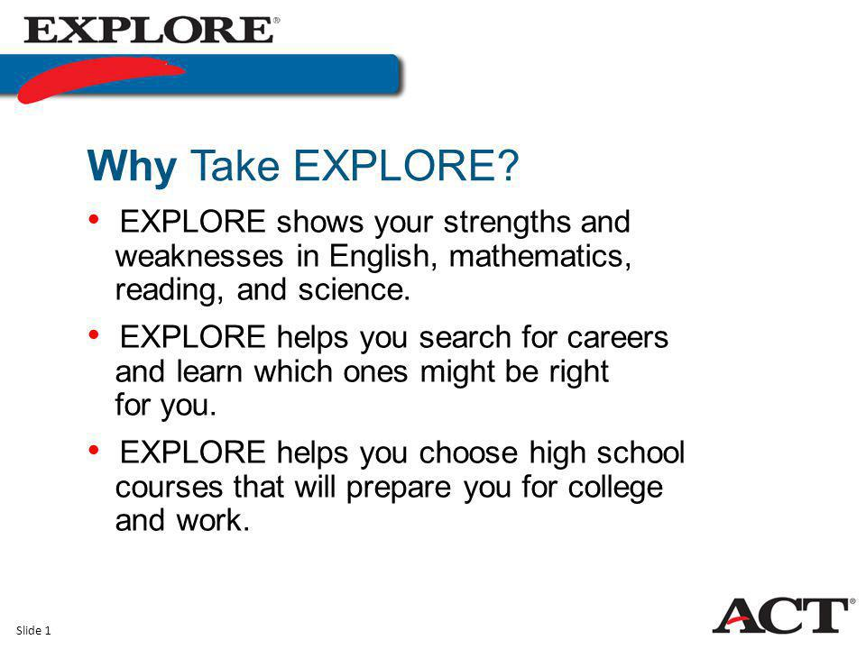 Using Your EXPLORE Results Student Guide to EXPLORE