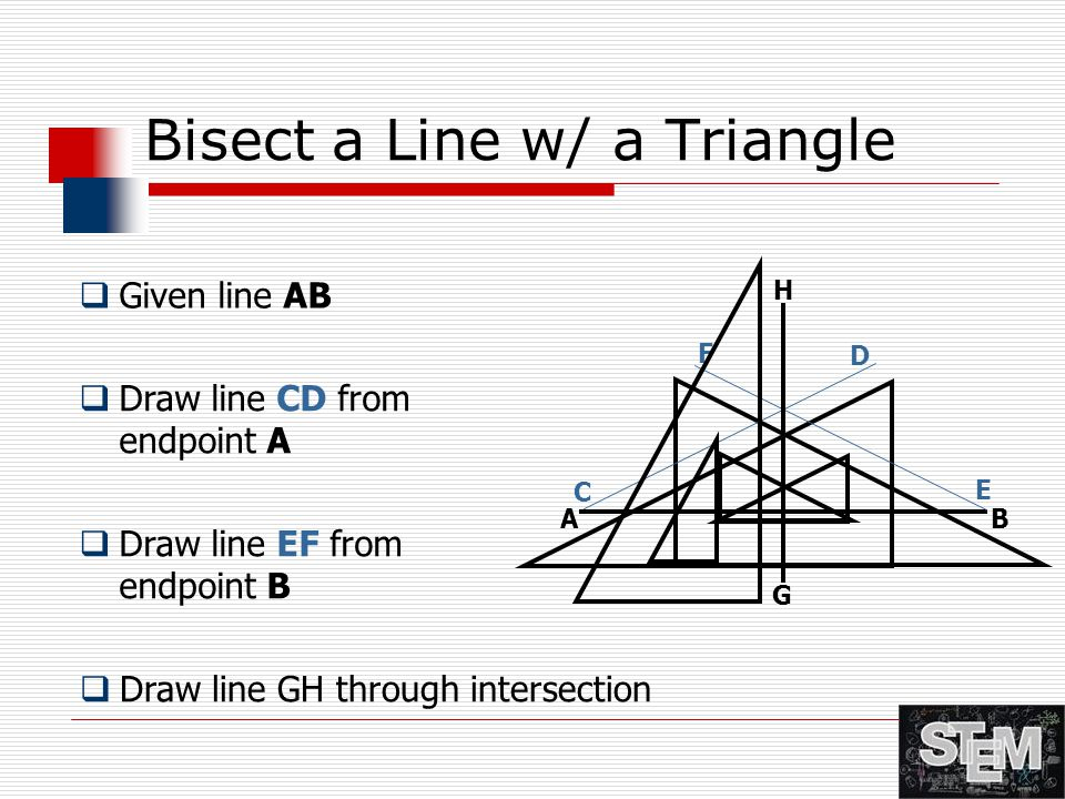Bisect a Line w/ a Triangle
