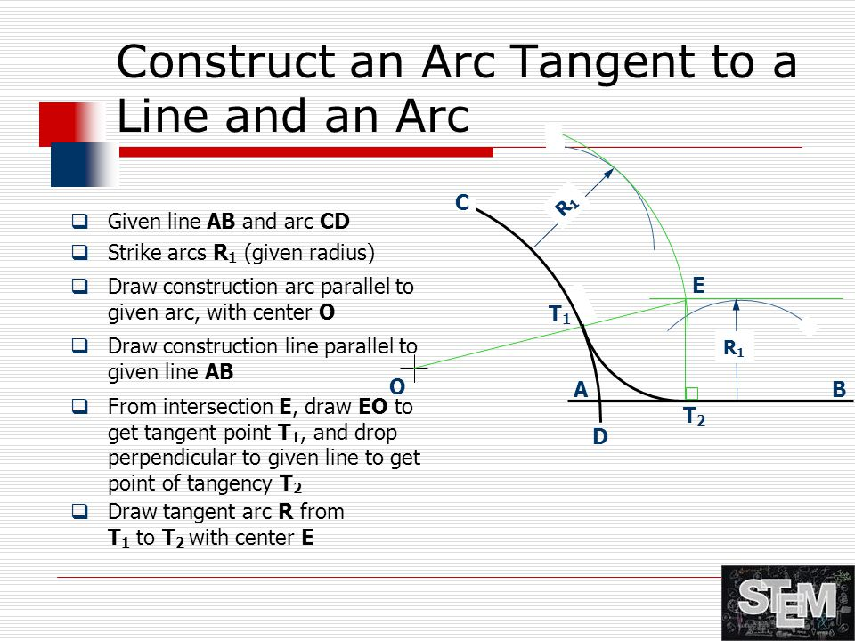 Construct an Arc Tangent to a Line and an Arc