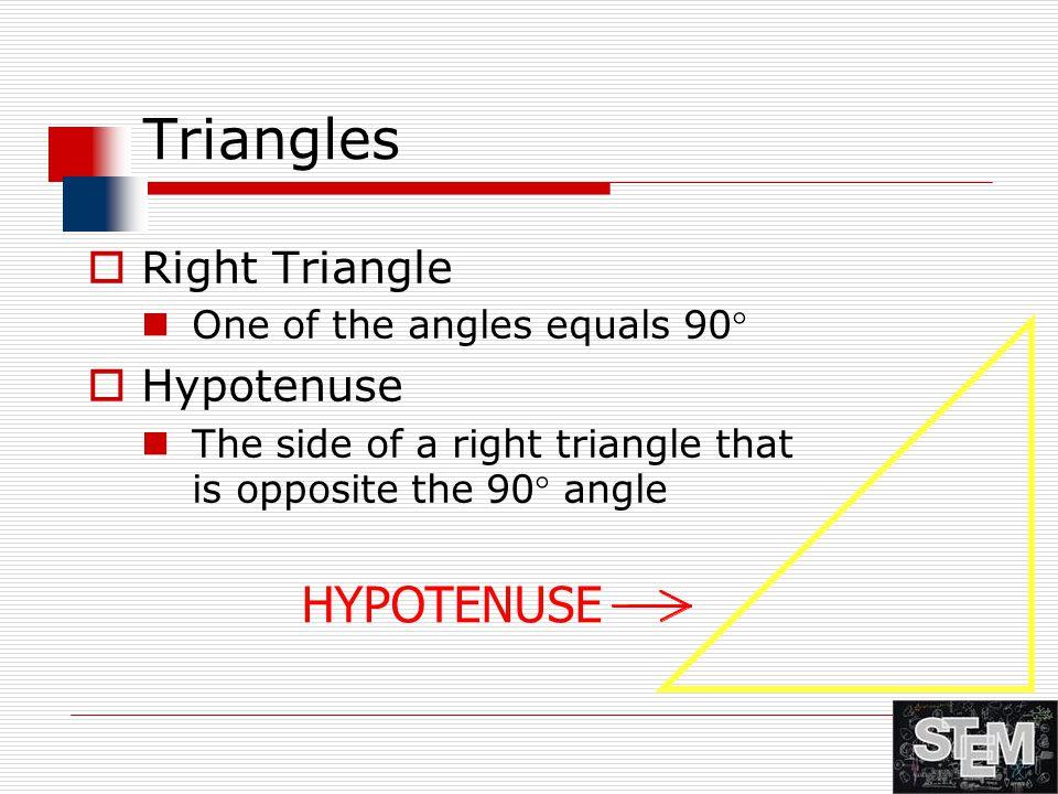 Triangles HYPOTENUSE Right Triangle Hypotenuse