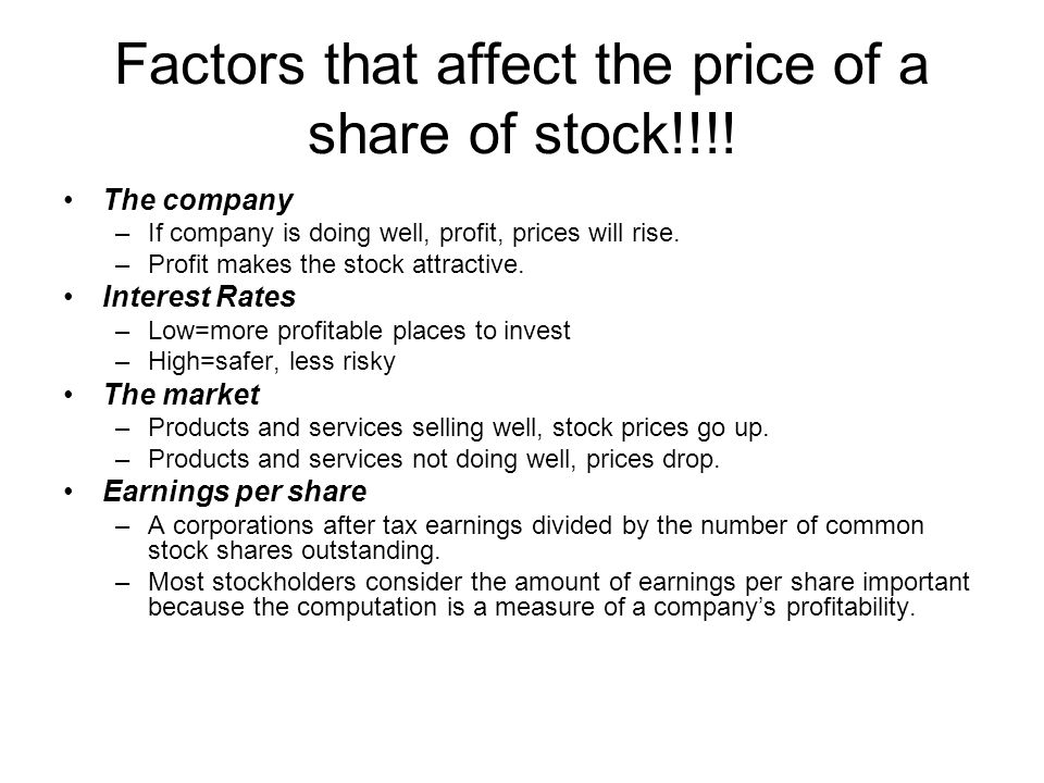 Factors that affect the price of a share of stock!!!!