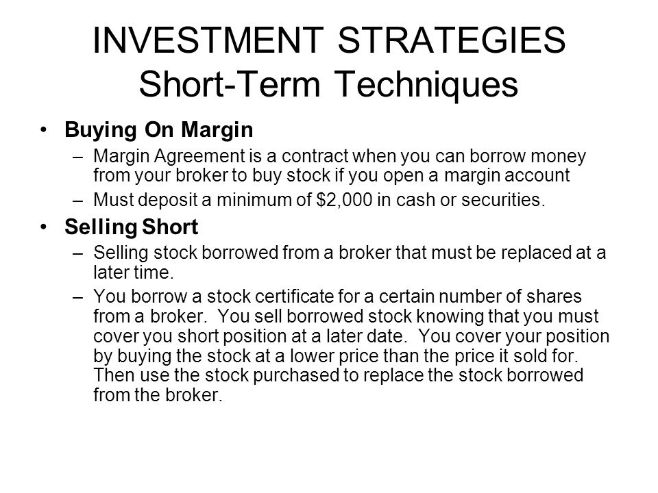 INVESTMENT STRATEGIES Short-Term Techniques