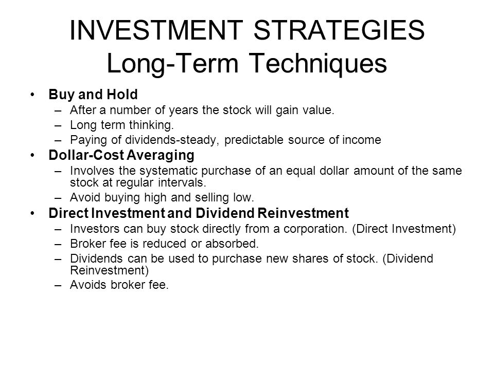 INVESTMENT STRATEGIES Long-Term Techniques