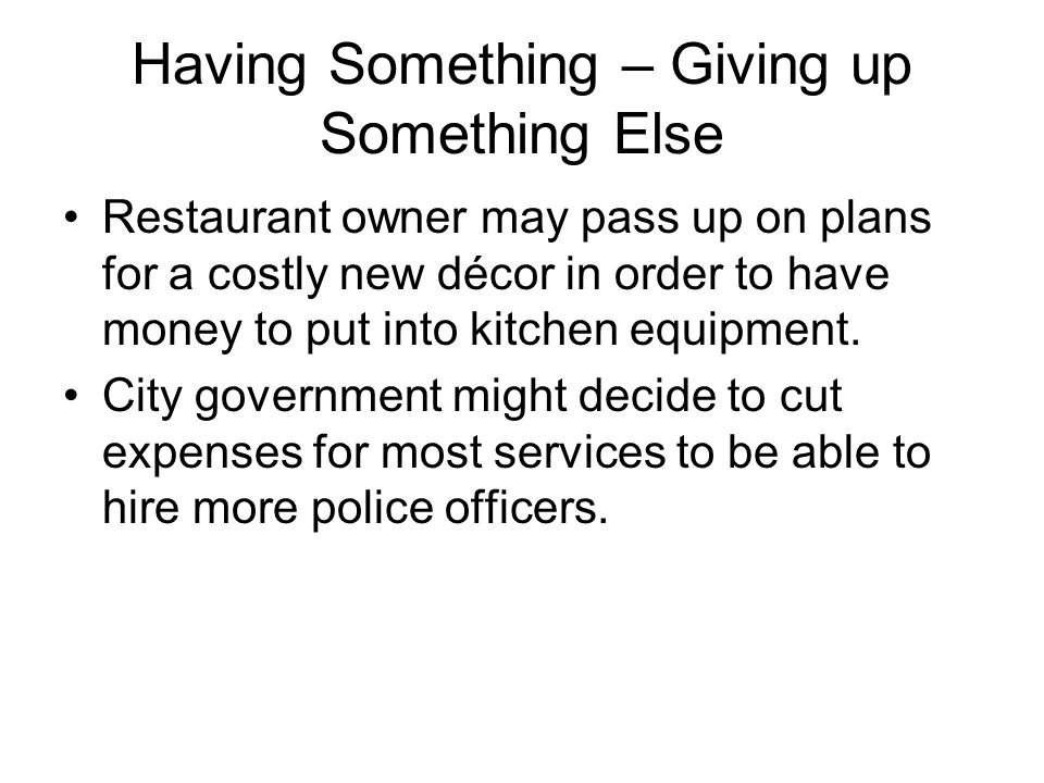 Having Something – Giving up Something Else
