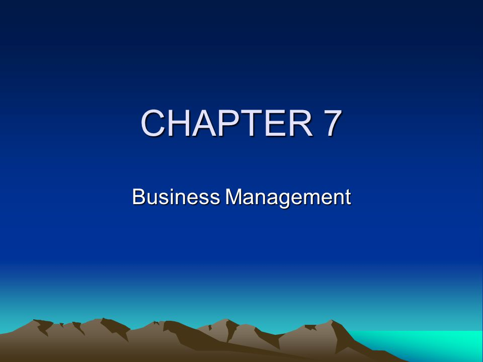 CHAPTER 7 Business Management