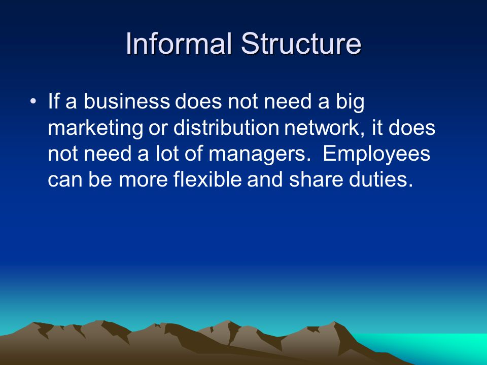 Informal Structure