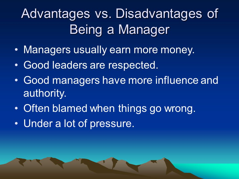 Advantages vs. Disadvantages of Being a Manager