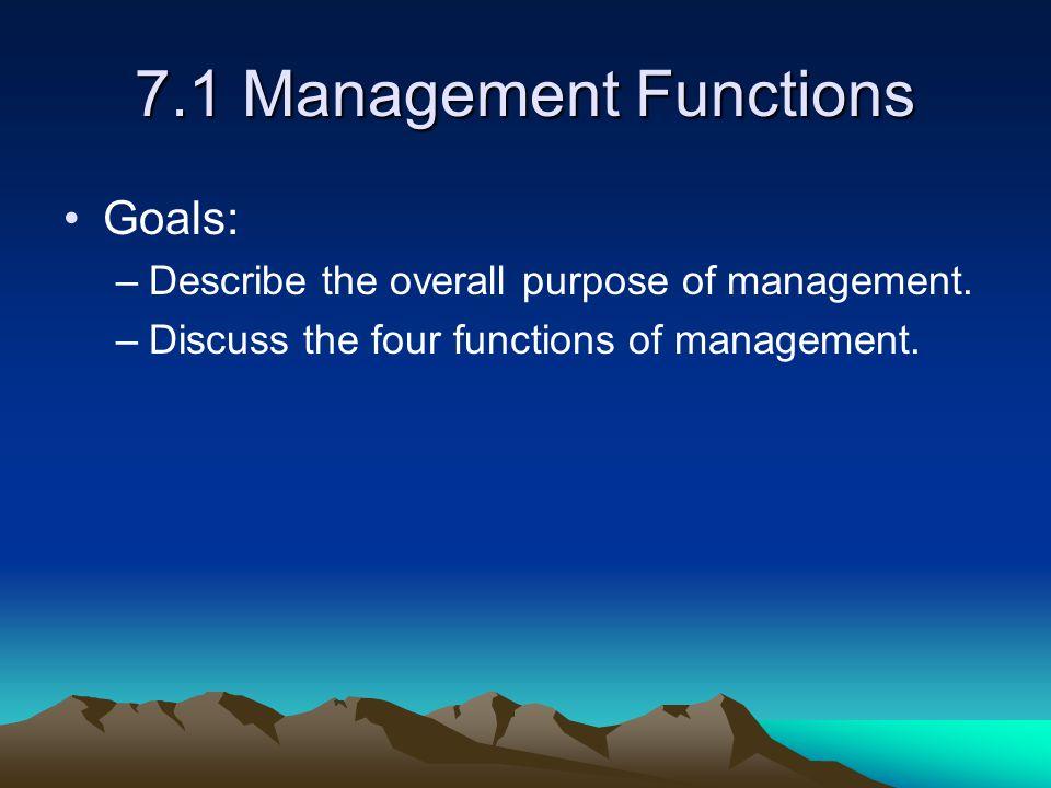 7.1 Management Functions Goals:
