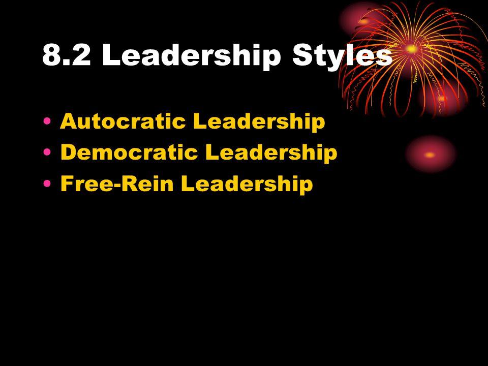 8.2 Leadership Styles Autocratic Leadership Democratic Leadership