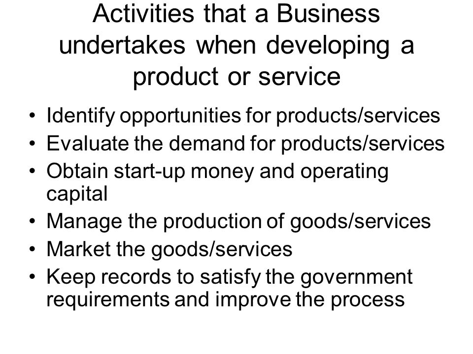 Activities that a Business undertakes when developing a product or service