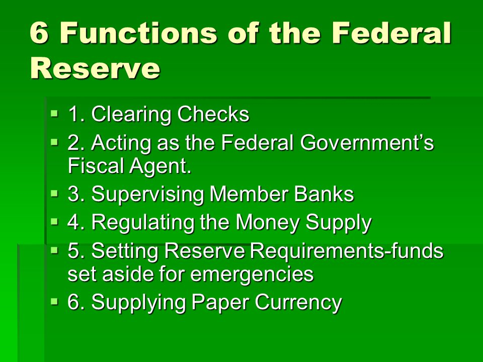 6 Functions of the Federal Reserve