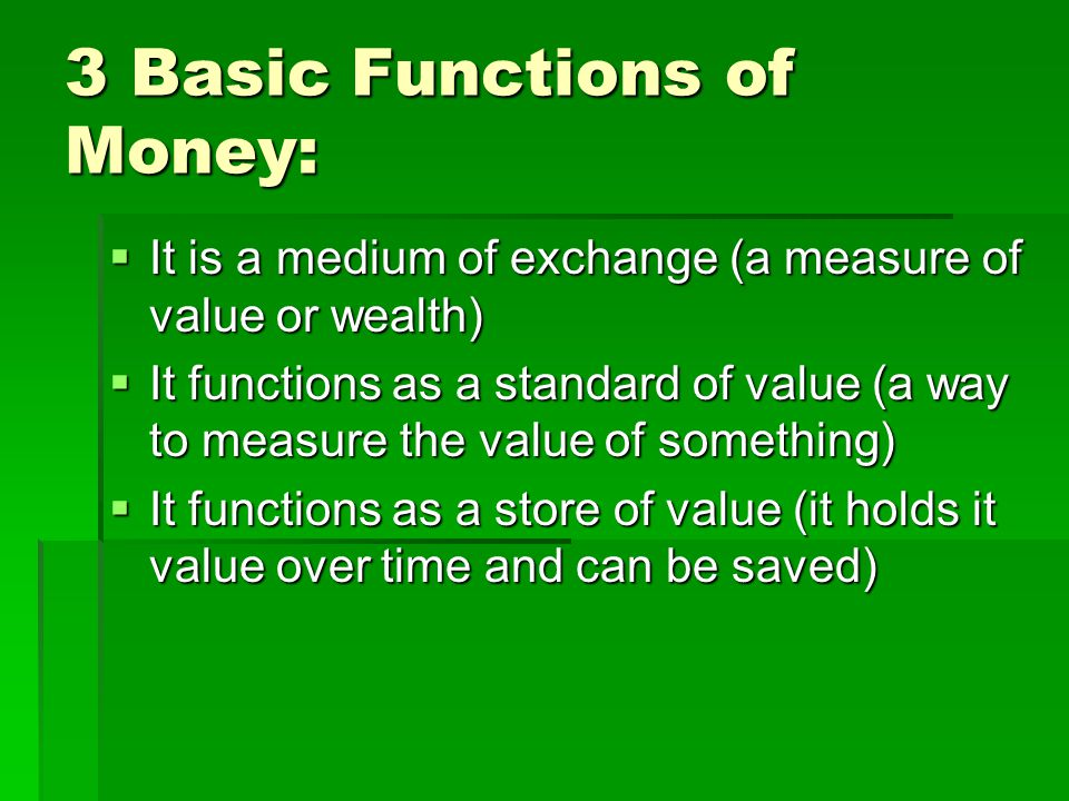 3 Basic Functions of Money: