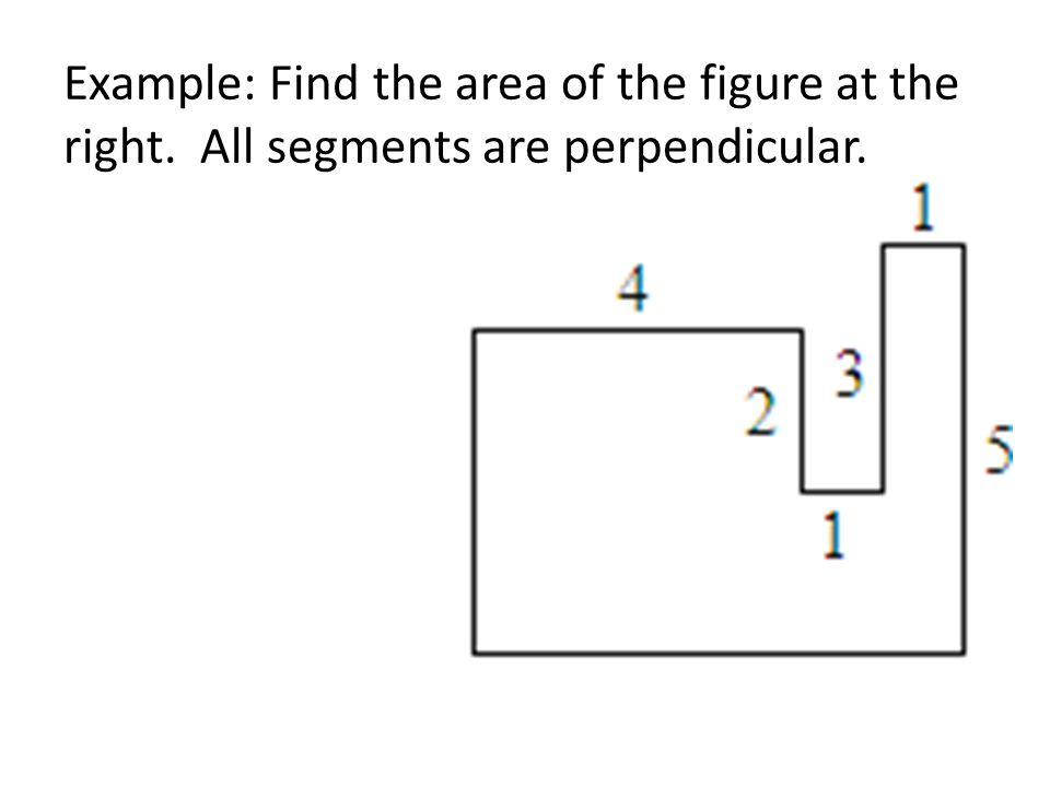 Example: Find the area of the figure at the right