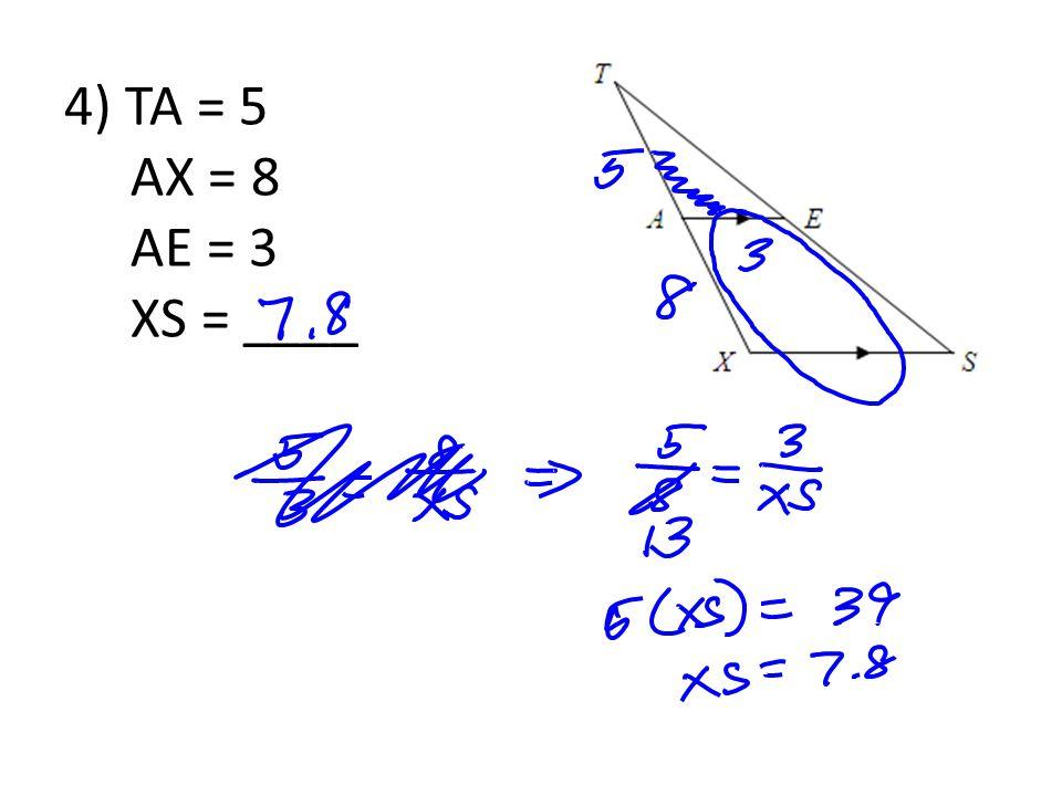4) TA = 5 AX = 8 AE = 3 XS = ____