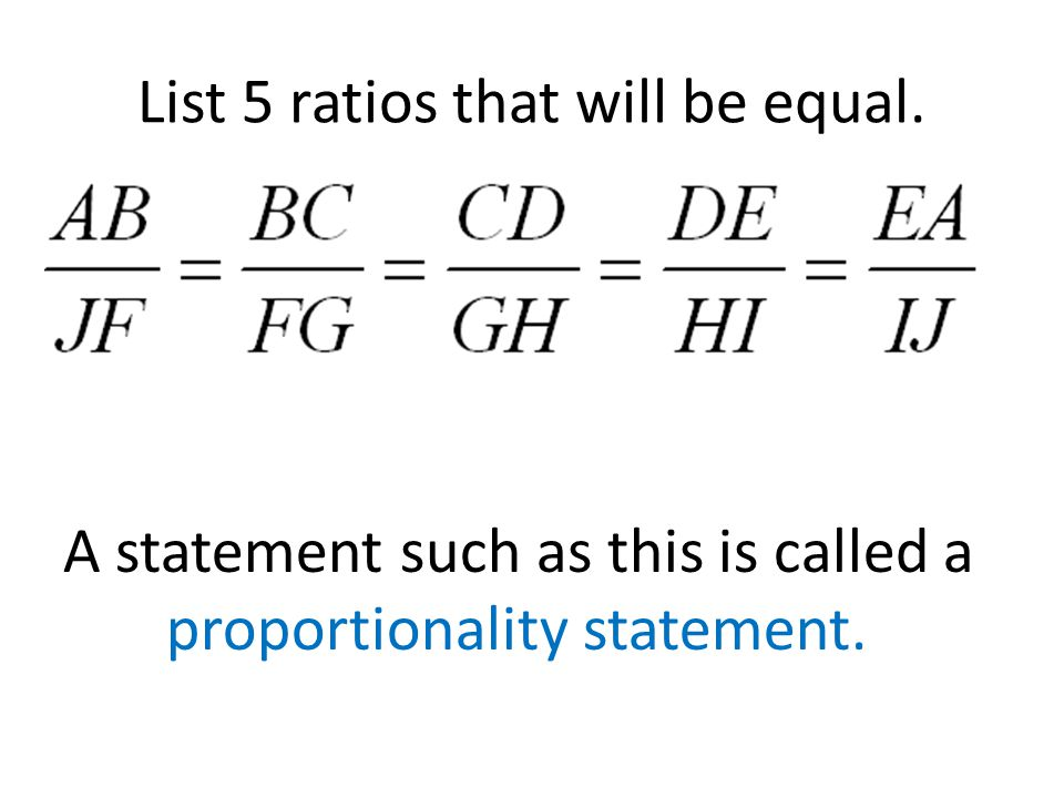 List 5 ratios that will be equal.