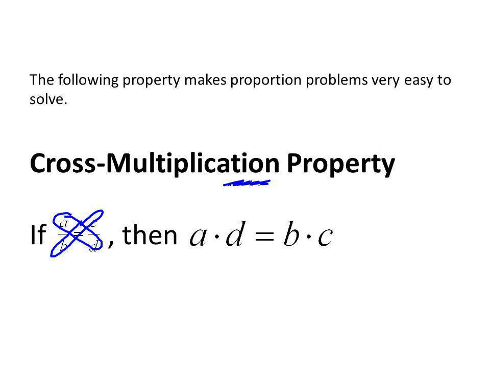 The following property makes proportion problems very easy to solve