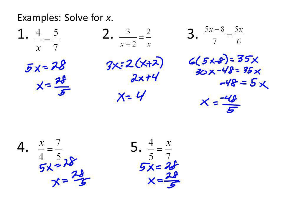 Examples: Solve for x. 1. 2. 3. 4. 5.