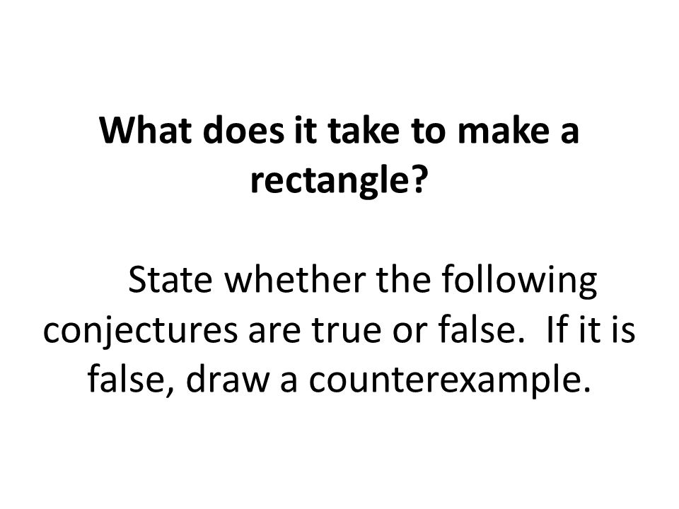 What does it take to make a rectangle