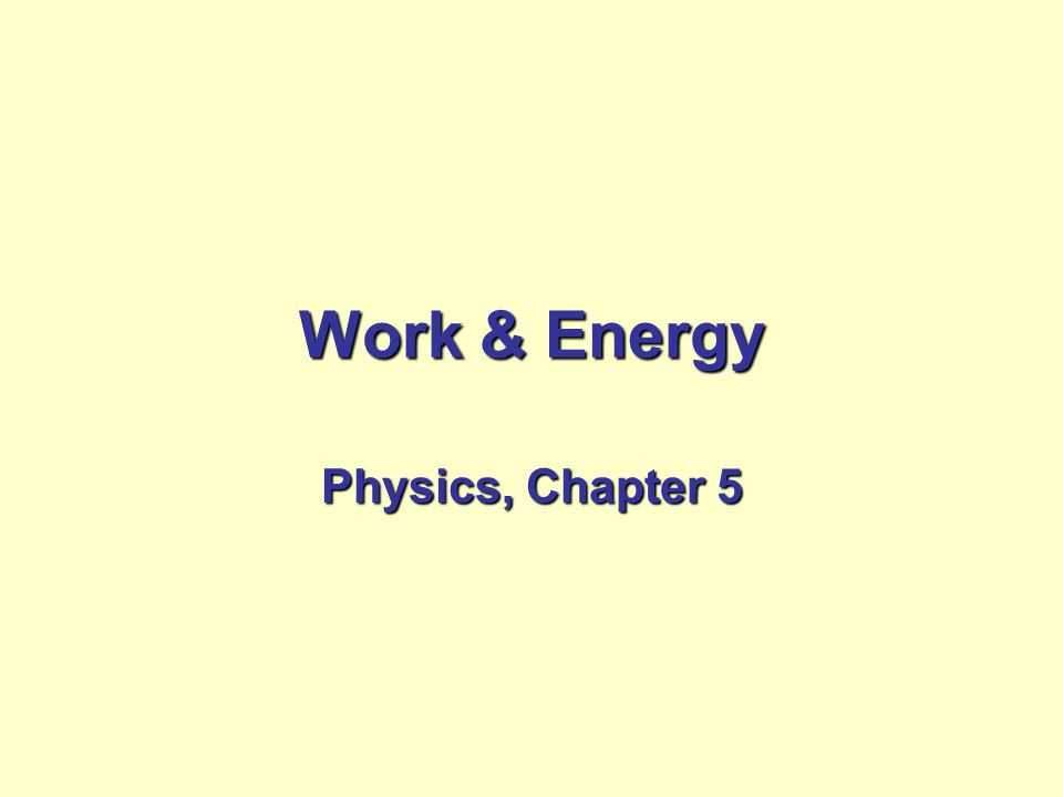 Work & Energy Physics, Chapter 5