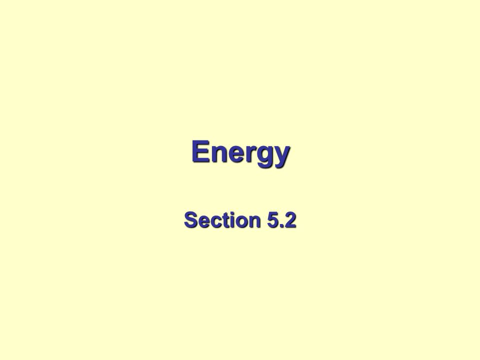 Energy Section 5.2